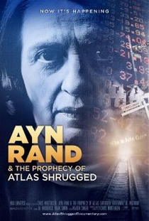 Ayn Rand & the Prophecy of Atlas Shrugged - Poster / Capa / Cartaz - Oficial 1