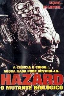 Hazard: O Mutante Biológico - Poster / Capa / Cartaz - Oficial 3