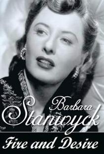 Barbara Stanwyck: Fogo e Desejo - Poster / Capa / Cartaz - Oficial 1