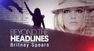 Beyond the headlines: Britney Spears (Beyond the headlines: Britney Spears)