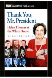 Obrigada, Sr. Presidente: Helen Thomas Direto da Casa Branca - Poster / Capa / Cartaz - Oficial 1