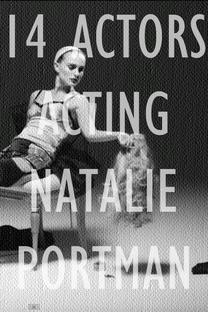 14 Actors Acting - Natalie Portman - Poster / Capa / Cartaz - Oficial 1
