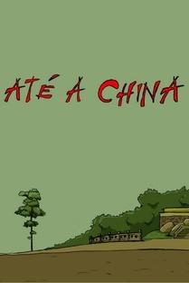 Até a China - Poster / Capa / Cartaz - Oficial 1
