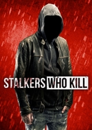 Stalkers Who Kill (Stalkers Who Kill)