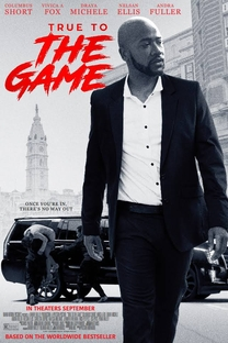 True to the Game - Poster / Capa / Cartaz - Oficial 2