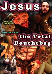 Jesus, the Total Douchebag - Poster / Capa / Cartaz - Oficial 1