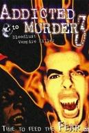 Addicted to Murder 3: Blood Lust (Vampire Killer - Addicted to Murder 3: Blood Lust)