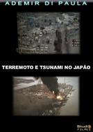 TERREMOTO E TSUNAMI NO JAPÃO - 11 de março de 2011 -  (TERREMOTO E TSUNAMI NO JAPÃO)