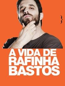 A Vida de Rafinha Bastos - Poster / Capa / Cartaz - Oficial 1