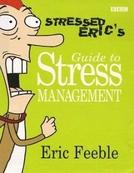 Eric, o estressado