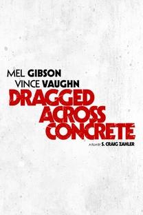 Dragged Across Concrete - Poster / Capa / Cartaz - Oficial 2