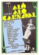 Alô, Alô, Carnaval (Alô, Alô, Carnaval)