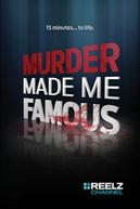 Murder Made Me Famous (Murder Made Me Famous)