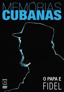 Memórias Cubanas: O Papa e Fidel - Poster / Capa / Cartaz - Oficial 1