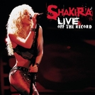 Shakira: Live and Off the Record (Shakira: Live and Off the Record)