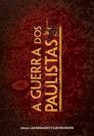 A Guerra dos Paulistas (A Guerra dos Paulistas)