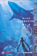 Blue Submarine No. 6 (Ao no roku gô)