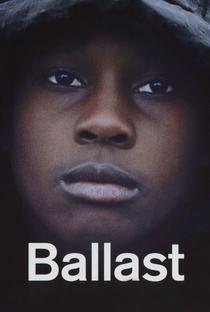Ballast - Poster / Capa / Cartaz - Oficial 2