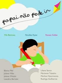 Papai Não Pode Ir - Poster / Capa / Cartaz - Oficial 1