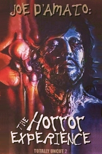 Joe D'Amato Totally Uncut: The Horror Experience - Poster / Capa / Cartaz - Oficial 1