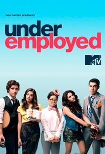 Underemployed (1ª Temporada) - Poster / Capa / Cartaz - Oficial 1