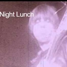 Night Lunch  (Night Lunch )
