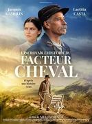 L'incroyable histoire du facteur Cheval (L'incroyable histoire du facteur Cheval)
