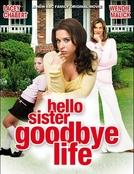 Uma Irmã em Minha Vida (Hello sister, Goodbye Life)