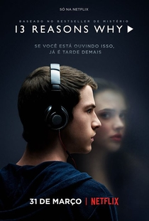 13 Reasons Why (1ª Temporada) - Poster / Capa / Cartaz - Oficial 1