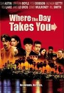 A Lei de Cada Dia (Where the Day Takes You)