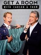 Get a Room com Carson e Thom (Get a Room with Carson & Thom)