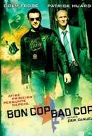 Bom Policial, Mal Policial (Bon Cop, Bad Cop)