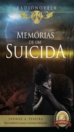 Memórias de um Suicida - Yvonne A. Pereira (Radionovela) (Memórias de um Suicida - Yvonne A. Pereira (Radionovela))