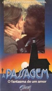 A Passagem - O Fantasma de um Amor - Poster / Capa / Cartaz - Oficial 1