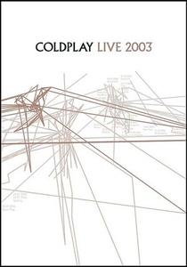 Coldplay Live 2003 - Poster / Capa / Cartaz - Oficial 1