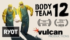 Body Team 12 (Official Trailer) | Ebola Documentary