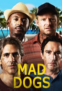 Mad Dogs US (1ª Temporada) - Poster / Capa / Cartaz - Oficial 2