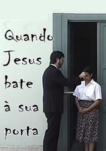 Quando Jesus Bate A Sua Porta - Poster / Capa / Cartaz - Oficial 1