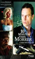 10 Minutos para Morrer - Poster / Capa / Cartaz - Oficial 2