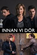 Before We Die - 1ª temporada (Innan Vi Dör)