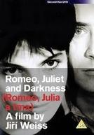 Romeu e Julieta nas Trevas (Romeo, Julia a tma)