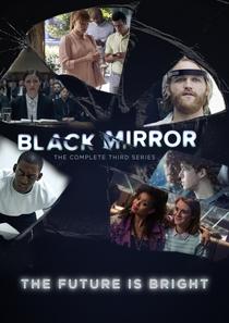 Black Mirror (3ª Temporada) - Poster / Capa / Cartaz - Oficial 1