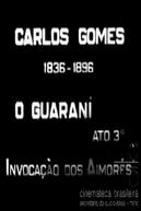 Carlos Gomes (Carlos Gomes 1836 - 1896 O Guarani Ato 3º Invocação dos Aimorés)