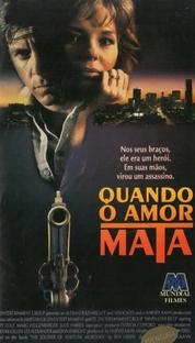Quando o Amor Mata - Poster / Capa / Cartaz - Oficial 1