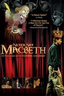 Nunca diga Macbeth (Never Say Macbeth)