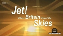 Jet! When Britain Ruled the Skies - Poster / Capa / Cartaz - Oficial 1