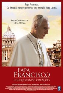 Papa Francisco: Conquistando Corações - Poster / Capa / Cartaz - Oficial 2