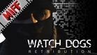 Watch Dogs: Retribution (Live Action Fan Film)