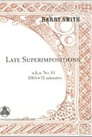 No. 14: Late Superimpositions (No. 14: Late Superimpositions)