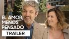 El Amor Menos Pensado | Trailer Oficial | Patagonik